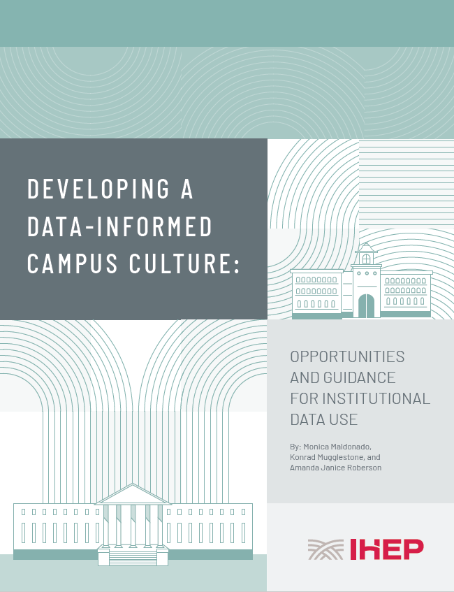 Developing a Data-Informed Campus Culture: Opportunities and Guidance for Institutional Data Use